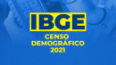 IBGE Censo 2021 (Agente Censitário Municipal, Supervisor e Recenseador)
