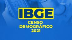 IBGE Censo 2021 (Agente Censitário Municipal, Supervisor e Recenseador)