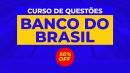 Curso de questões Banco do Brasil   Cargo: Agente Comercial