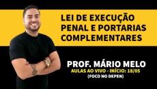 Lei de Execução Penal e Portarias Complementares (Delegado Mário Melo)
