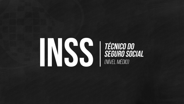 INSS - Cargo Técnico do Seguro Social