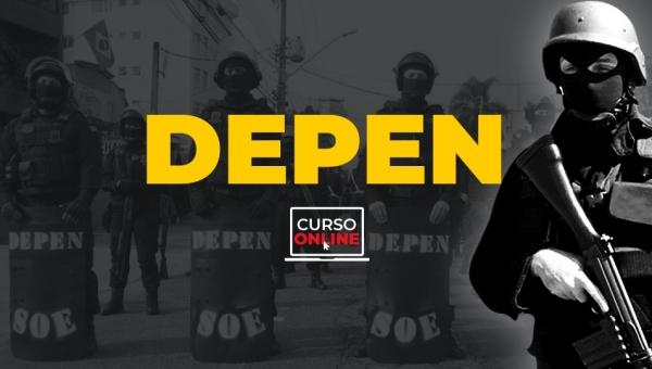 DEPEN - Cargo: Agente Federal de Execução Penal