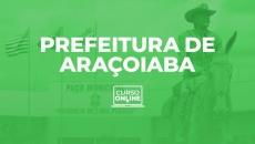 Prefeitura de Araçoiaba (Disciplinas Básicas para todos os cargos)